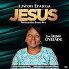 DOWNLOAD MP3: ESUS BY JUWON EFANGA | @EFANGA_JUWON