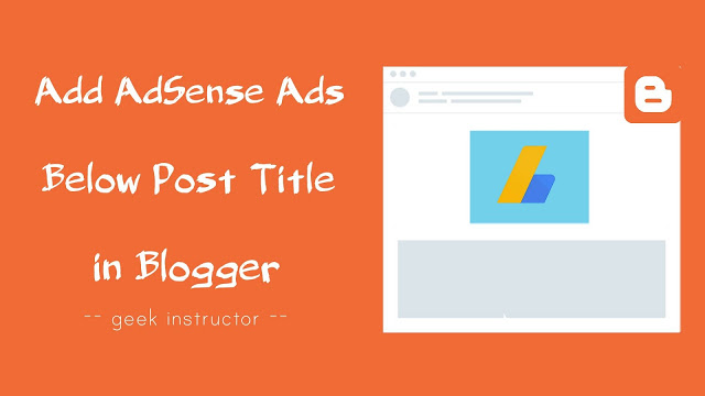 [Guide] - Add automatically Adsense Ad below Post Title and within all blog posts in Blogger