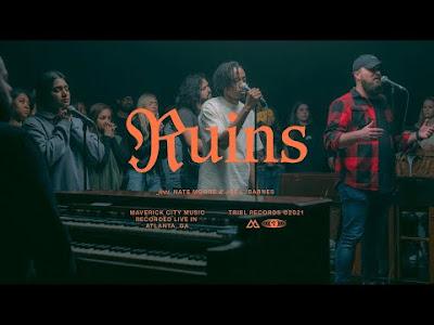 Video: Ruins By Maverick City Music