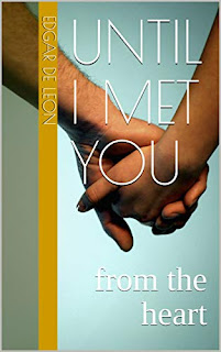 UNTIL I MET YOU from the heart by Edgar De Leon