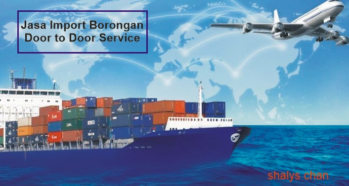Jasa Import Borongan Door to Door Service Recomended