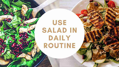 Use Salad In Daily Routine