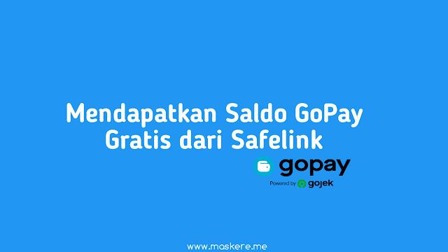 Cara Mendapatkan Saldo GoPay Gratis dari SafelinkU