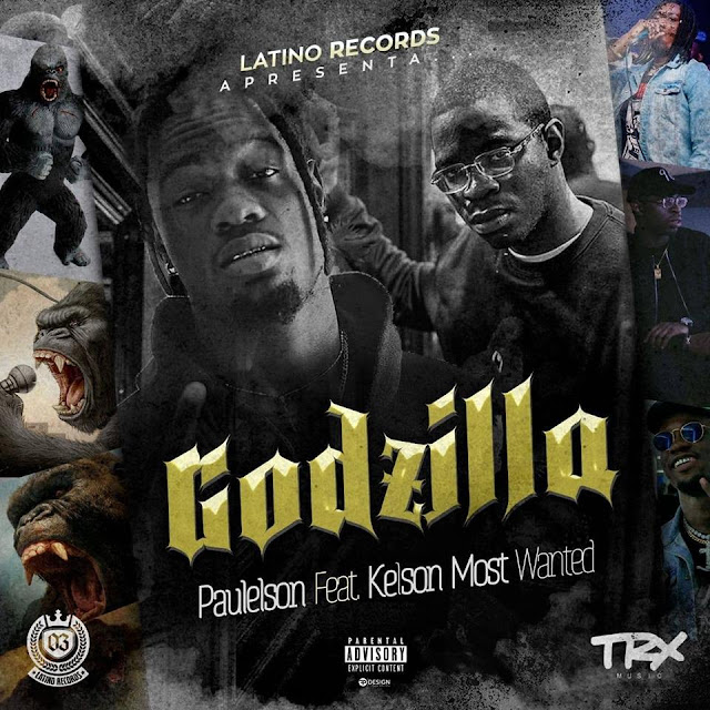 Paulelson - Godzilla (feat Kelson Most Wanted)