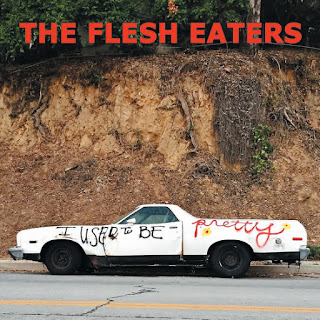 The Flesh Eaters' I Used To Be Pretty