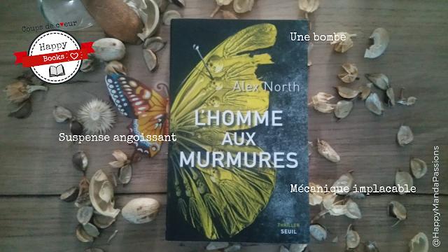 L'homme aux murmures happybook chronique littéraire alex north livres addict
