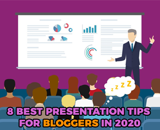 8 Best Presentation Tips For Bloggers in 2020