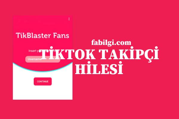 TikTok TikBlaster Uygulaması Takipçi Hile Uygulaması 2021