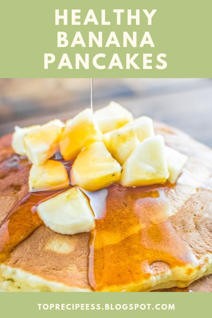 HEALTHY BANANA PANCAKES #masonjar #healthy #recipes #greatist #vegetarian #breakfast #brunch  #legumes #chicken #casseroles #tortilla #homemade #popularrcipes #poultry #delicious #pastafoodrecipes  #Easy #Spices #ChopSuey #Soup #Classic #gingerbread #ginger #cake #classic #baking #dessert #recipes #christmas #dessertrecipes #Vegetarian #Food #Fish #Dessert #Lunch #Dinner #SnackRecipes #BeefRecipes #DrinkRecipes #CookbookRecipesEasy #HealthyRecipes #AllRecipes #ChickenRecipes #CookiesRecipes