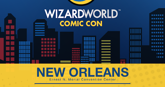 Win Tickets to Wizard World New Orleans!
