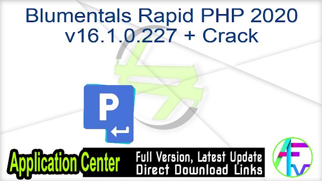 Blumentals Rapid PHP 2020 v16.1.0.227 + Crack