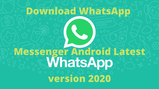 Download WhatsApp Messenger Android Latest version