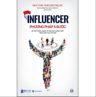 Influencer - Phương Pháp 5 Bước Để Trở Thành Người Có Tầm Ảnh Hưởng Nhất Trong Lĩnh Vực Của Bạn ebook PDF EPUB AWZ3 PRC MOBI