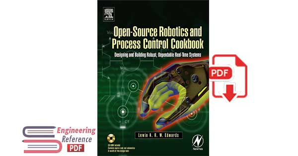 Open-Source Robotics and Process Control Cookbook: Designing and Building Robust, Dependable Real-time Systems by Lewin Edwards