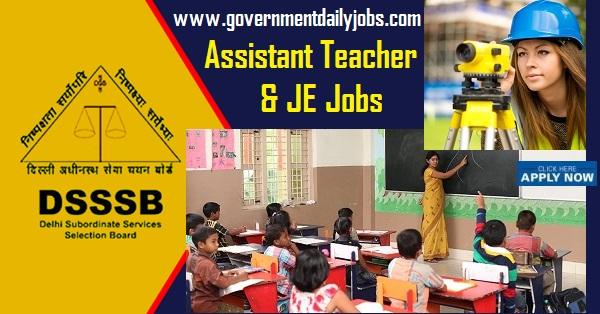 DSSSB Recruitment 2019 for 982 Assistant Teacher & JE Posts