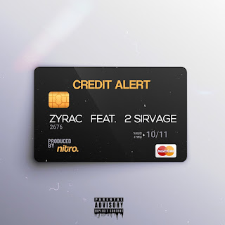 Credit Alert - Zyrac Ft. 2 Sirvage - Audio Mp3 Download and Stream