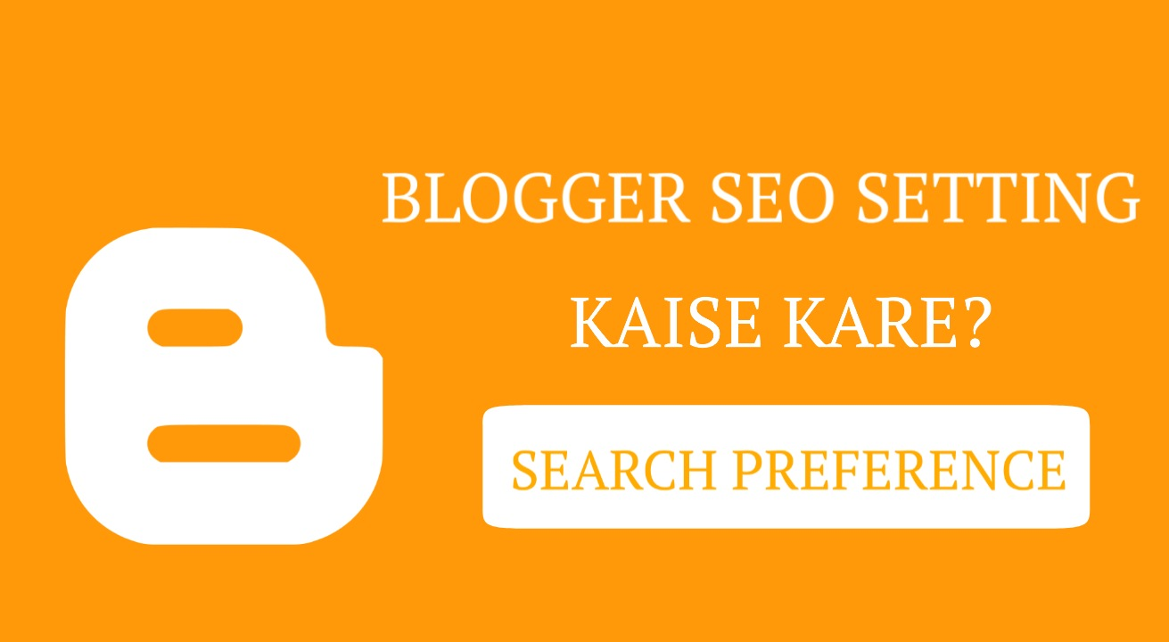 Blogger Blog mein SEO setting kaise kare in Hindi