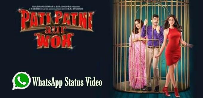 Pati Patni aur Woh Movie Whatsapp Status Video - WhatsApp Video Status