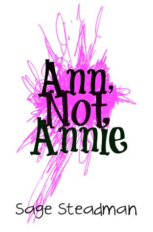 Anne Not Annie