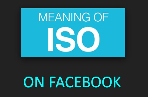 What does iso mean on facebook