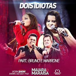 Dois Idiotas – Maiara e Maraisa part. Bruno e Marrone