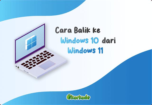 Balik ke Windows 10 dari Windows 11