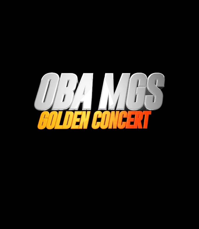 OBA MGS GOLDEN CONCERT COMING SOON..
