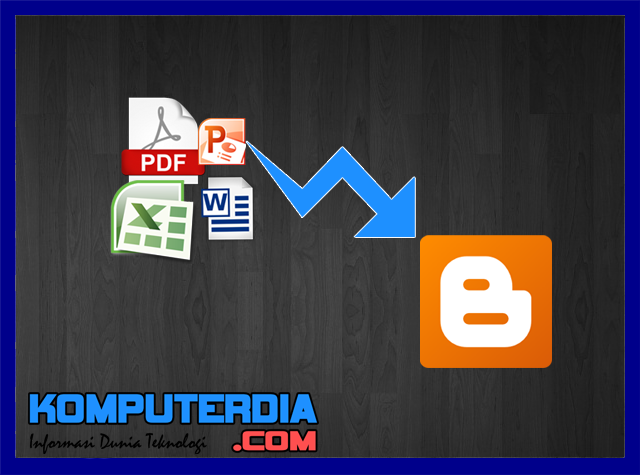 Cara Memasukkan File  Word, Excel, Power Point dan Pdf ke blog