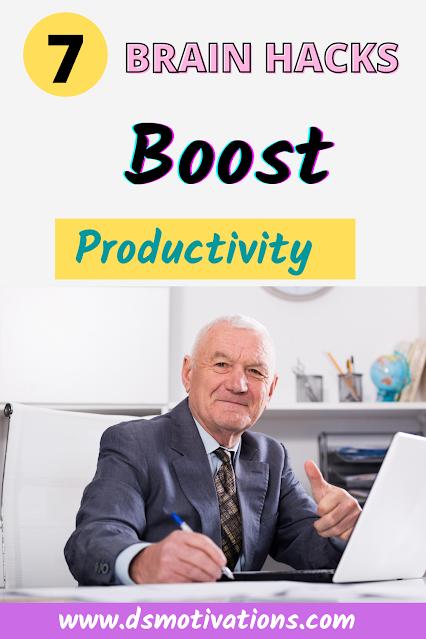 7 Brain Hacks to boost Productivity - dsmotivations
