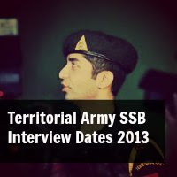 Territorial Army SSB Interview Dates 2013