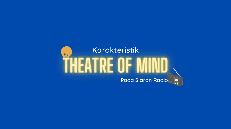 Karakteristik Theatre Of Mind Pada Siaran Radio