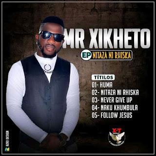 Mr. Xikheto - Nitaza Ni Rhiska (EP)