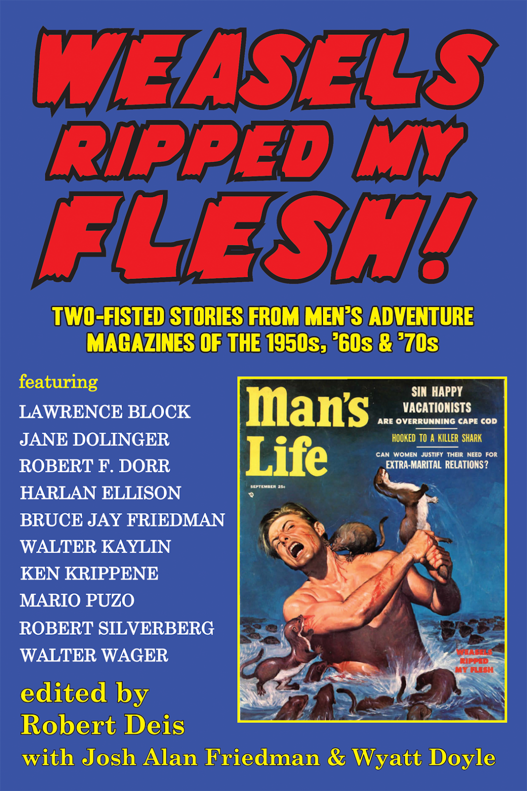 WEASELS RIPPED MY FLESH!