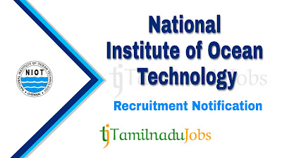 NIOT Recruitment 2019, NIOT Recruitment Notification 2019, govt jobs in tamil nadu, central govt jobs, Latest NIOT Recruitment update