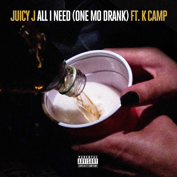 Juicy J - All I Need (One Mo Drank) [feat. K CAMP] - Single Cover