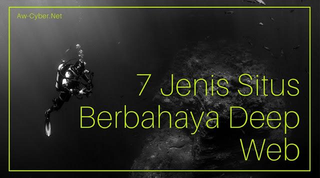 7 Jenis Situs Berbahaya Deep Web