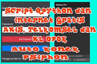 Script Qpython dan Internet Gratis Axis, Telkomsel dan XL OPOK