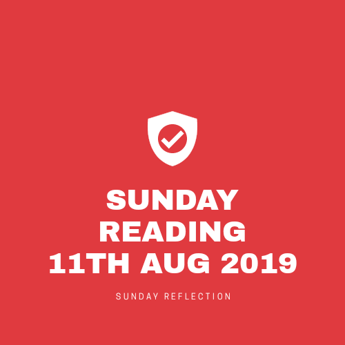 Sunday 18th August 2019 ::: READING AT MASS WITH REFLECTION