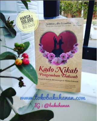 Buku Kado Nikah Pengemban Dakwah Ustadz Solikhin Abu Izzuddin