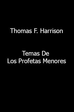 Thomas F. Harrison-Temas De Los Profetas Menores-