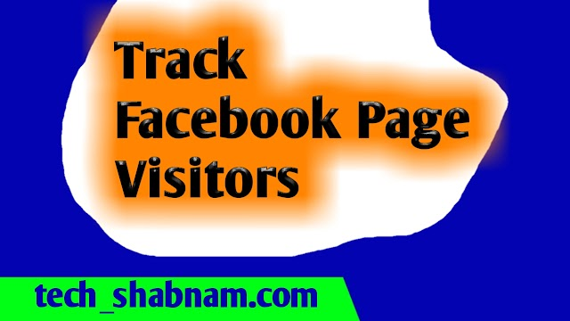 How to track Facebook page visitors ?