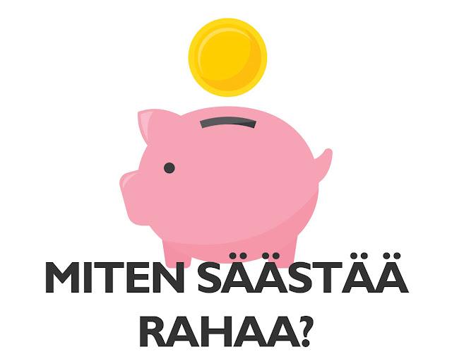 miten säästää rahaa?
