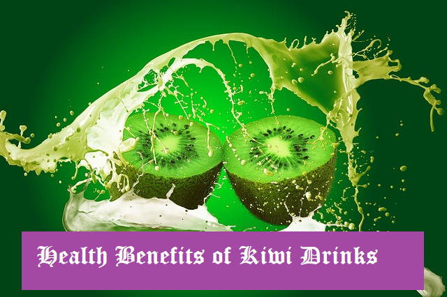 Health Benefits of Kiwi Drinks .
