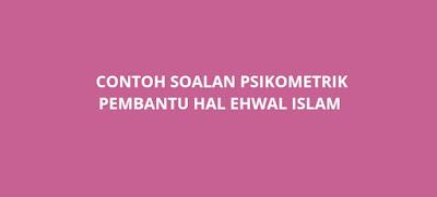Contoh Soalan Psikometrik Pembantu Hal Ehwal Islam