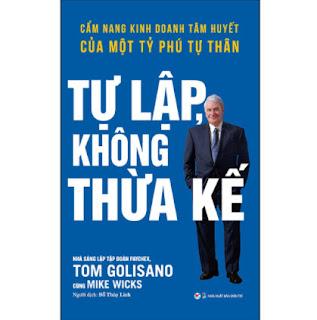 Tự Lập Không Thừa Kế - Cẩm Nang Kinh Doanh Tâm Huyết Của Một Tỷ Phú Tự Thân ebook PDF EPUB AWZ3 PRC MOBI