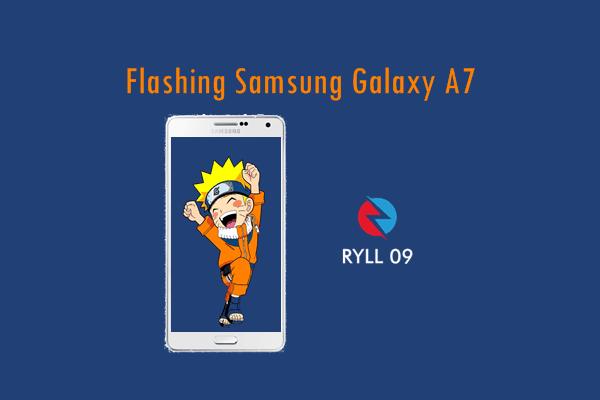 Cara Flashing Smartphone Samsung Galaxy A7