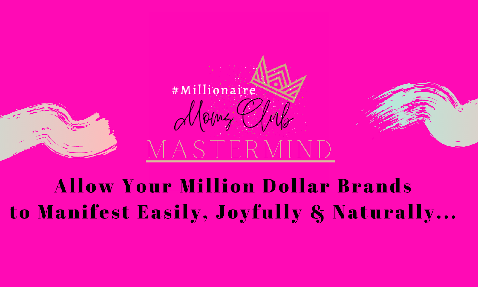 Register for Millionaire Moms Club Mastermind Meetings & Join The NEW Community!