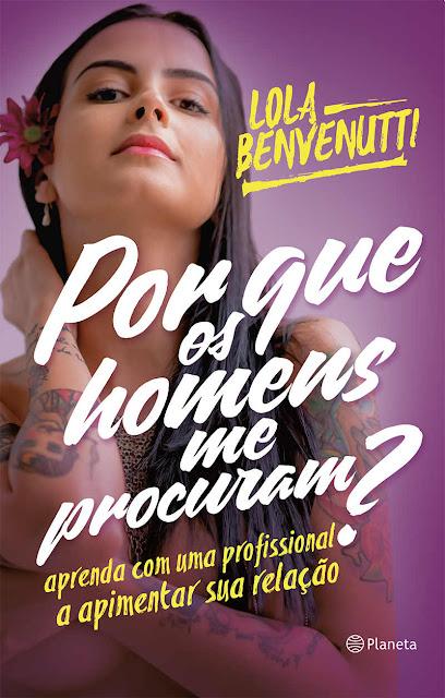 Por Que Os Homens Me Procuram - Lola Benvenutti