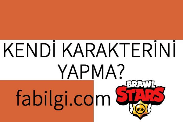 Brawl Stars Kendi Karakterini Yapma Kostümünle Oyna  2021