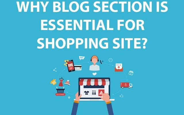 WHY BLOG SECTION IS ESSENTIAL FOR SHOPPING SITE?
